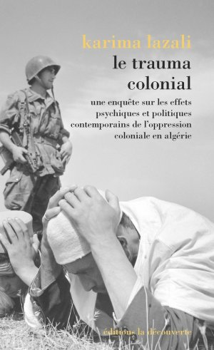 Discussion avec Karima Lazali / Le Trauma colonial / 12 mars 2019
